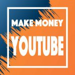 How to make money fast on YouTube