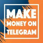 how to make money on telegram